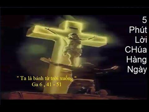 5 Phút Lời Chúa Hàng Ngày ( 04. 05. 2017) Thứ Năm Tuần III Mùa Phục Sinh