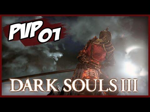 Dark Souls 3 - PVP #1 - X SAMURAI!!!