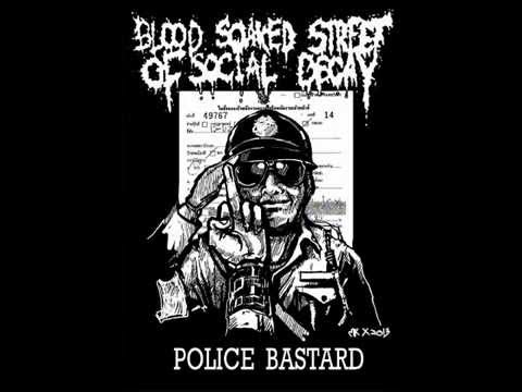 BLOOD SOAKED STREET OF SOCIAL DECAY - Police bastard (Cover DOOM)