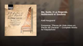 IIIe. Suite, II La Regente. Noblement et Soutenu