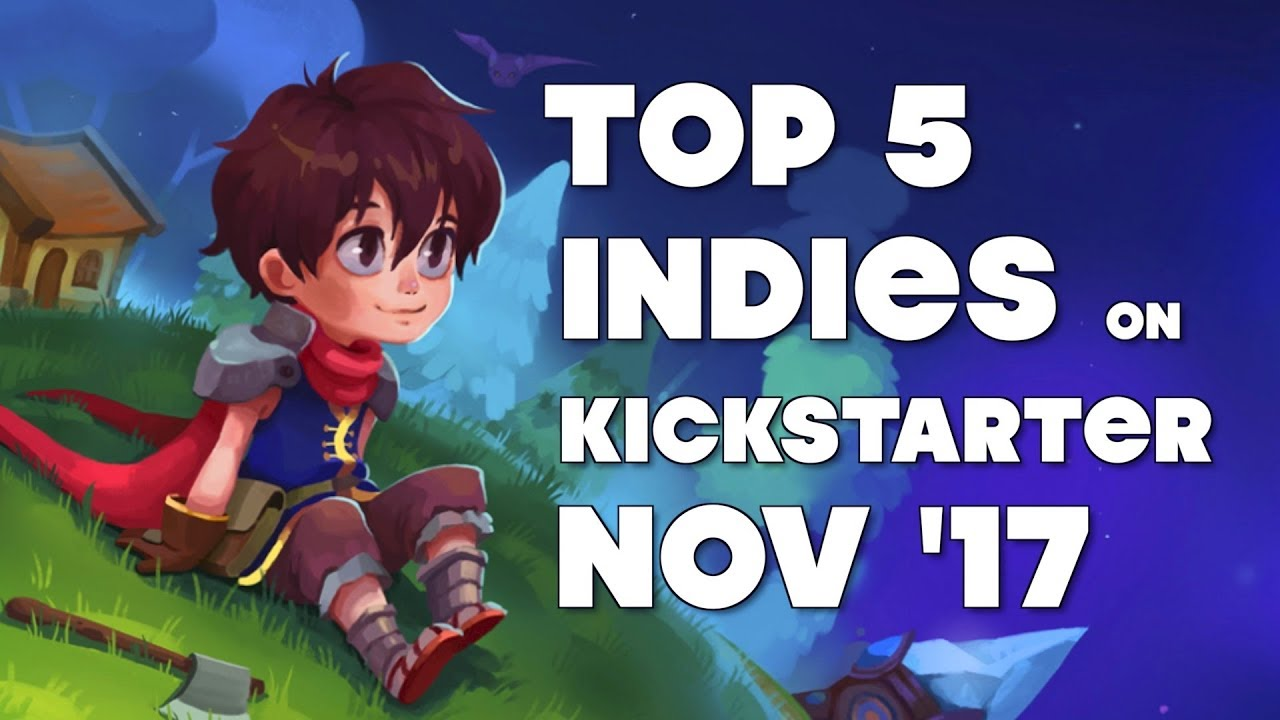Best 5 Indie Games on Kickstarter – November 2017