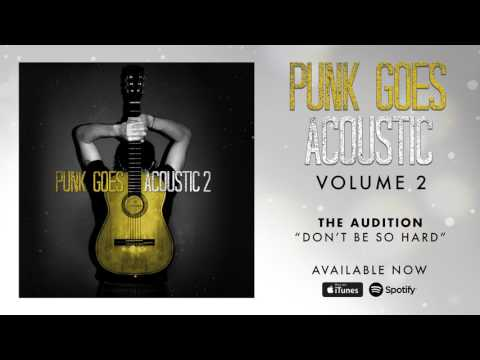 The Audition - Don't Be So Hard (Punk Goes Acoustic Vol. 2)