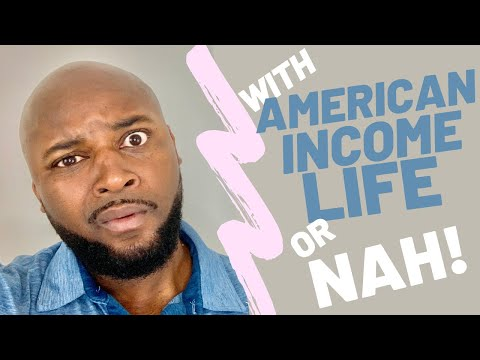 With American Income Life Or NAH!
