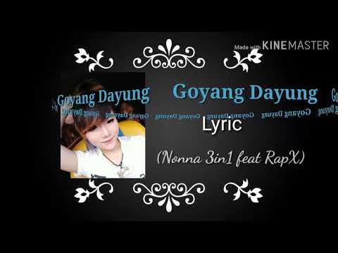 Goyang Dayung Lyrics (RapX Feat Nonna 3in1)