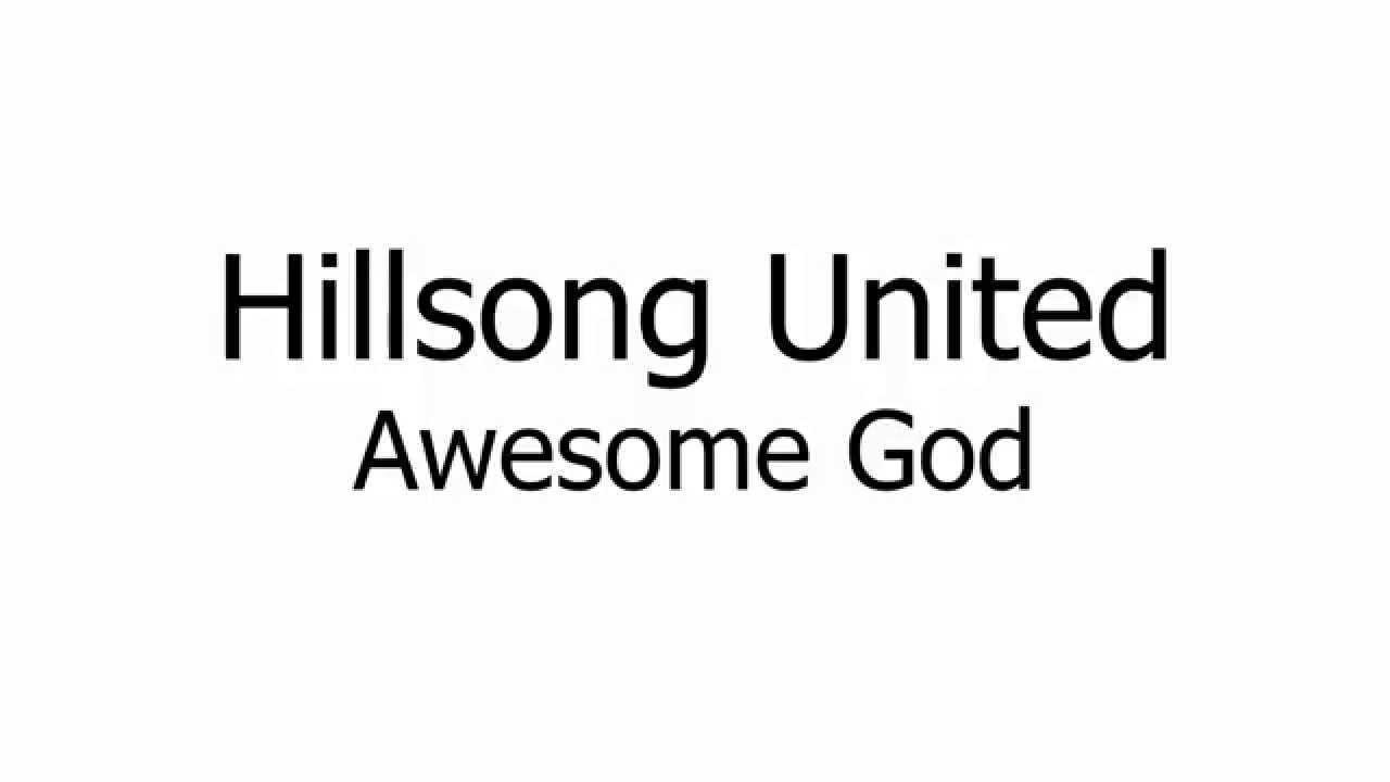 hillsong united awesome god music sheets chords lyrics youtube. Black Bedroom Furniture Sets. Home Design Ideas