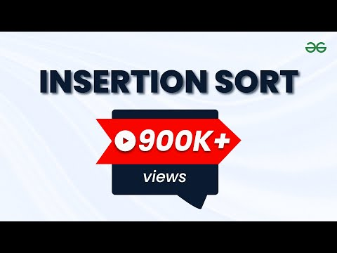 Insertion Sort | GeeksforGeeks