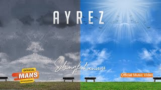 AYREZ - SELINGKUHANMU (Official Music Video)