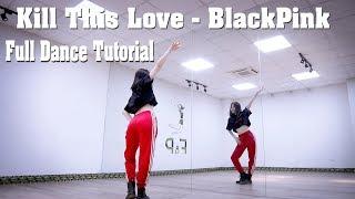 BLACKPINK - 'Kill This Love'  | Full Dance Tutorial [ F&P Dance Studio ]