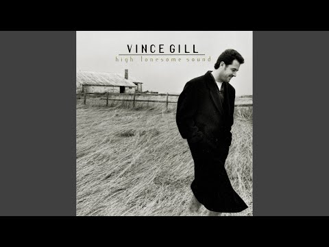 Top 10 Vince Gill Songs