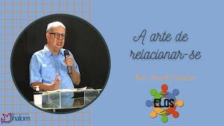 A ARTE DE RELACIONAR-SE | ELOS (25/09/2021) | Rev. Noidy Souza