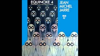 Jean-Michel Jarre - Equinoxe 4 (12'' Extended Remix Version) 32 bits Remastered. HD