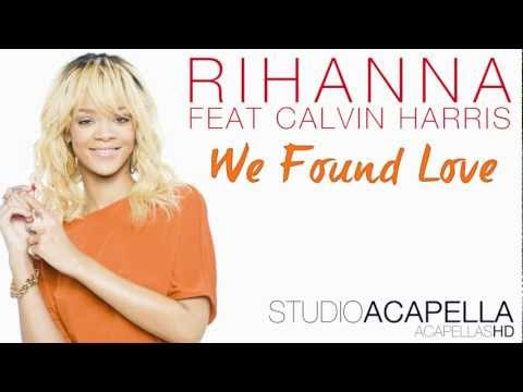 Rihanna - We Found Love Ft. Calvin Harris (Studio Acapella) + Download (HD)