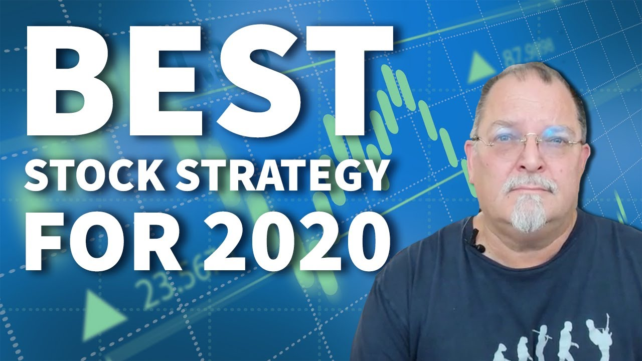 The Best Stock Market Strategy for 2020