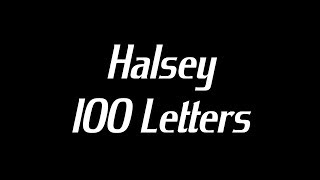 Halsey - 100 Letters Lyrics
