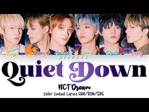 nct-dream-–-quiet-down-color-coded-lyrics-han/rom/eng
