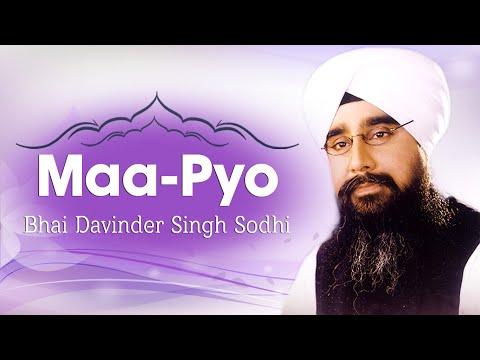 Bhai Davinder Singh Sodhi (Ludhiana Wale) - Maa - Pyo - Amrit Har Ka Naam Hai