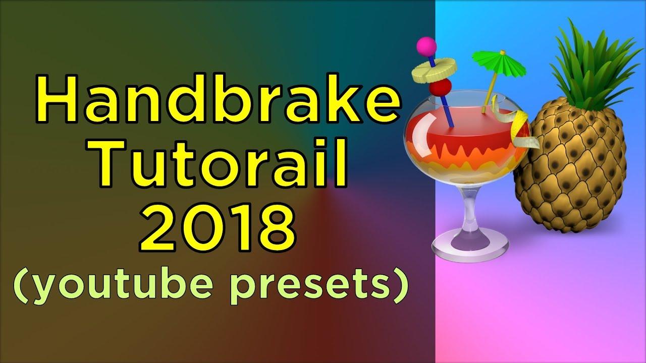 Presets for Handbrake 1 1 0 tutorial 2018