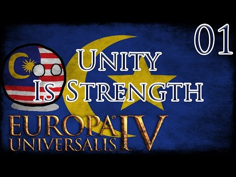 Let's Play Europa Universalis IV Unity Is Strength For Malacca Part 1