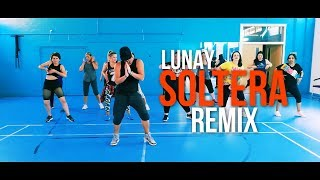 Soltera Remix - Lunay Ft Daddy Yankee & Bad Bunny |Zumba Fitness Choreo
