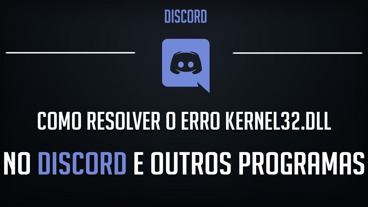 Como RESOLVER o ERRO Kernel32.dll no DISCORD …