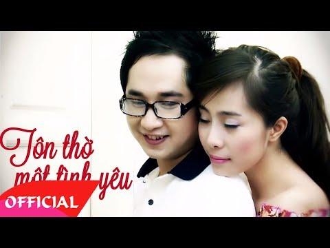 Tôn Thờ Một Tình Yêu - Bằng Cường ft Khánh Phương [Official MV HD]