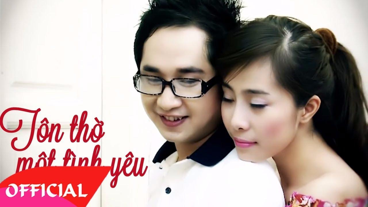 Tôn Thờ Một Tình Yêu – Bằng Cường ft Khánh Phương [Official MV HD]