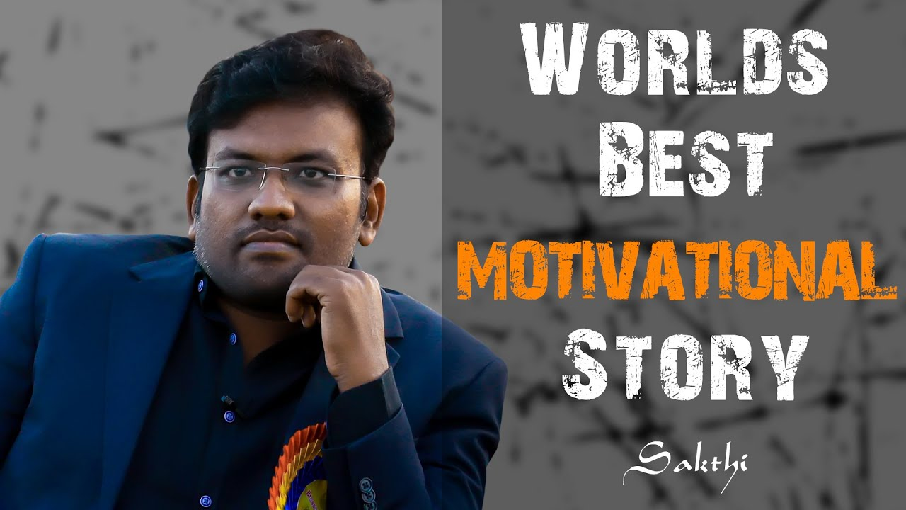 World Best Motivational Story | Sakthi Inspirational Speech