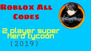 all codes roblox 2 Player Superhero Tycoon (2019)