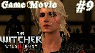 The Witcher 3: Wild Hunt - All Cutscenes Game Movie Part 9 - Gameplay Walkthrough No Commentary