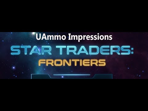 UAmmo Impressions: Star Traders: Frontiers