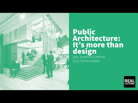 Public Architecture: It's more than design - Cox Architects - Jonathan Gardiner