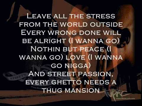 "2Pac - ""Thugz Mansion"" ft. Nas, J. Phoenix (Lyrics)"