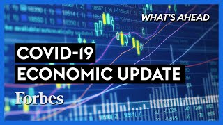 Covid-19 and The Economy: What You Need to Know - Steve Forbes | What's Ahead | Forbes