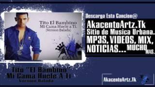 Tito ''El Bambino'' -  Mi Cama Huele A ti (Version Balada)