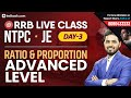 RRB NTPC 2019 | RRB JE Classes Day 3 | Advanced Ratio & Proportion for RRB | Math Class by Sumit Sir