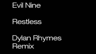Evil nine - Restless - Dylan Rhymes Remix