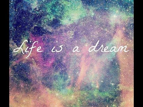Life Is A Dream And You Are The Imagination Of Yourself