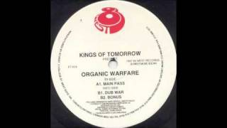Kings Of Tomorrow - Organic Warfare (Main Pass)