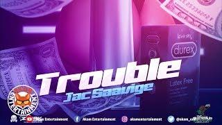 Jac Saavige - Trouble - November 2019