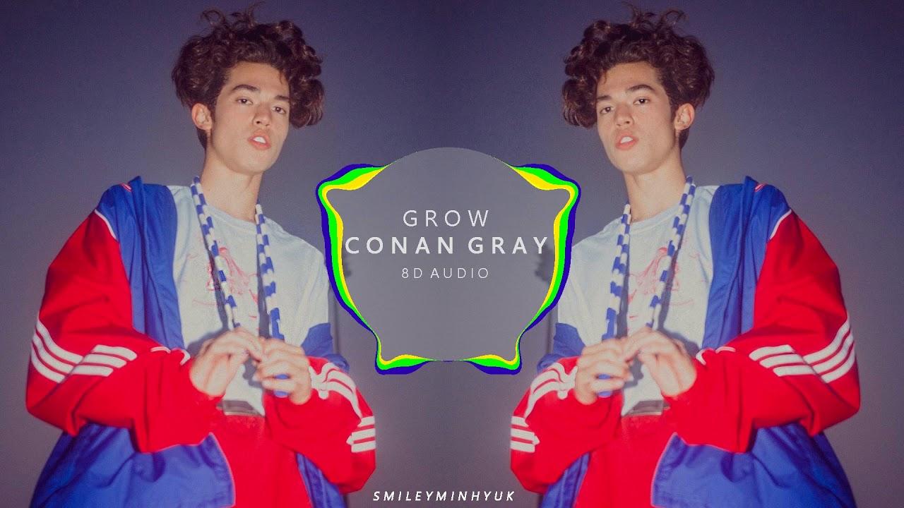 Download CONAN GRAY - GROW [8D AUDIO]