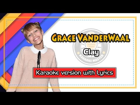 Grace VanderWaal - Clay (Karaoke with Lyrics)