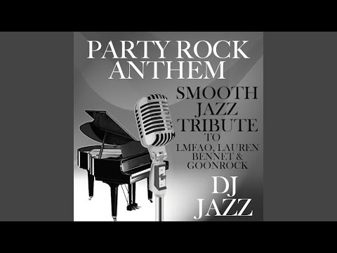 Party Rock Anthem (Smooth Jazz Tribute to LMFAO, Lauren Bennet & GoonRock)