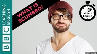 What is scumbro? 6 Minute English