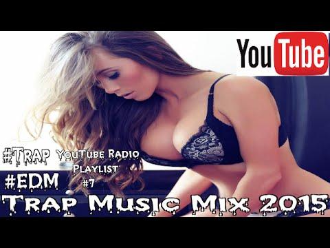 Trap Music Mix 2015 | YouTube Radio Playlist #7 #TrapMusic
