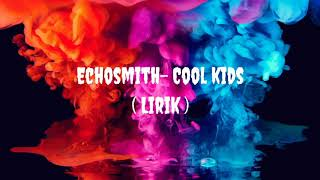 Lirik Lagu Echosmith - Cool Kids