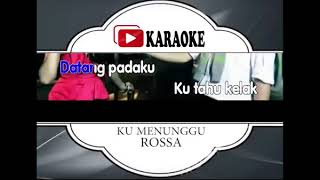 Lagu Karaoke ROSSA#KU MENUNGGU