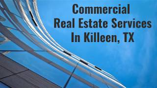 Commercial Real Estate Services in Killeen, TX