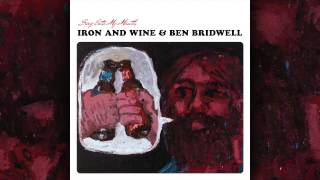 Iron & Wine and Ben Bridwell - Bullet Proof Soul
