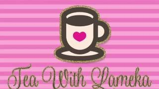 Tea with Lameka - EP 65 Difference between Petty and Messy.