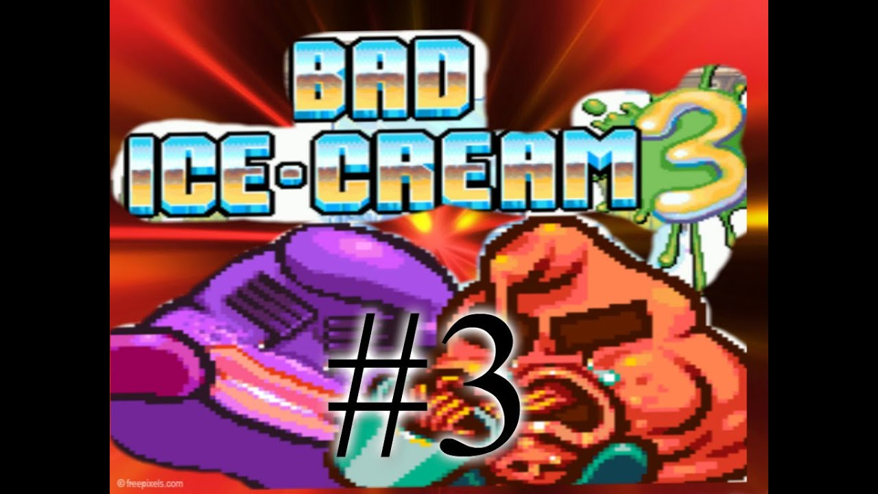Bad Ice Cream 5